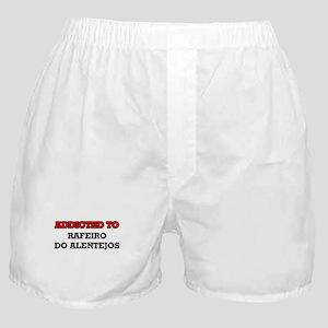 Addicted to Rafeiro Do Alentejos Boxer Shorts