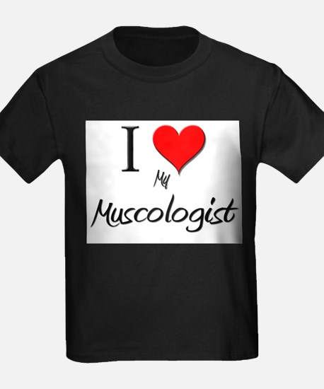 I Love My Muscologist T