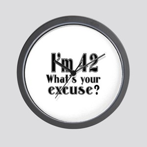 I'm 42 What is your excuse? Wall Clock