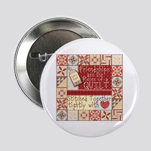 """Friendships are Like Quilts 2.25"""" Button"""