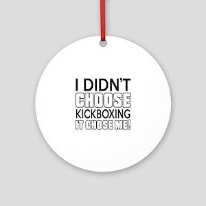 I didn't Choose Kickboxing Round Ornament