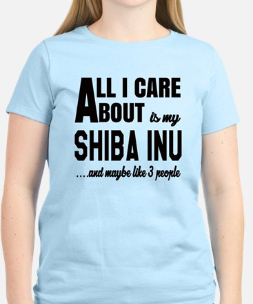 All I care about is my Shiba Women's Light T-Shirt