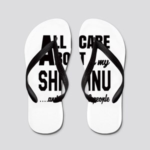 All I care about is my Shiba Inu Dog Flip Flops