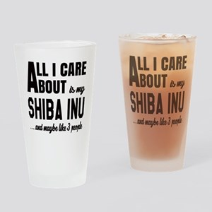 All I care about is my Shiba Inu Do Drinking Glass
