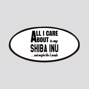 All I care about is my Shiba Inu Dog Patch