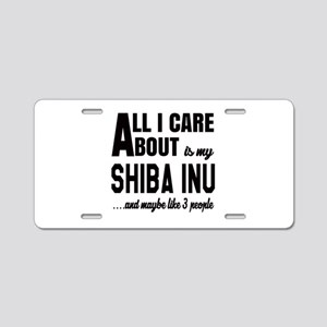 All I care about is my Shib Aluminum License Plate