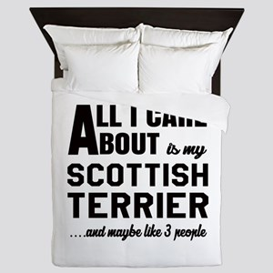 All I care about is my Scottish Terrie Queen Duvet