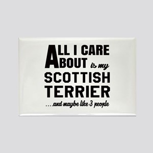 All I care about is my Scottish T Rectangle Magnet