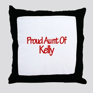 Proud Aunt of Kelly Throw Pillow