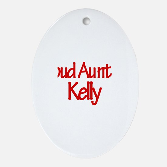 Proud Aunt of Kelly Oval Ornament