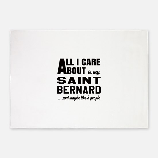 All I care about is my Saint Bernar 5'x7'Area Rug