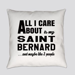 All I care about is my Saint Berna Everyday Pillow
