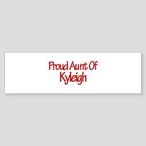 Proud Aunt of Kyleigh Bumper Sticker
