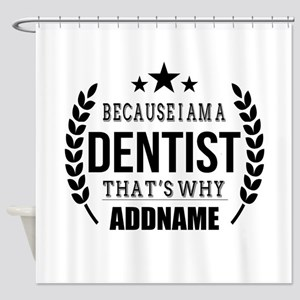 Dentist Gifts Personalized Shower Curtain