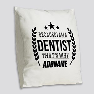 Dentist Gifts Personalized Burlap Throw Pillow
