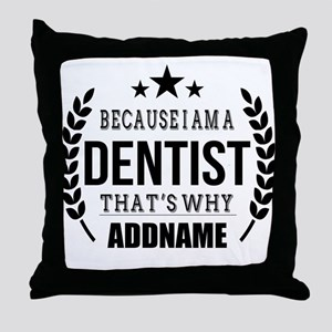 Dentist Gifts Personalized Throw Pillow