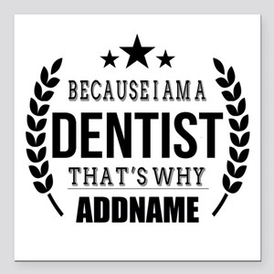 """Dentist Gifts Personaliz Square Car Magnet 3"""" x 3"""""""
