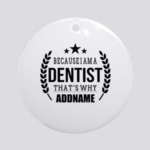 Dentist Gifts Personalized Round Ornament