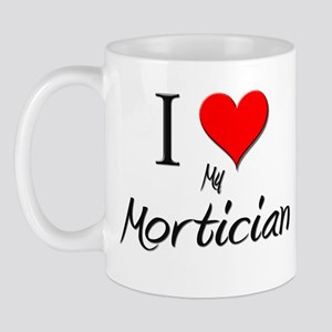 I Love My Mortician Mug