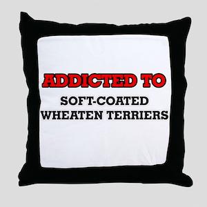 Addicted to Soft-Coated Wheaten Terri Throw Pillow