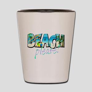 Kids Beach Please! Shot Glass