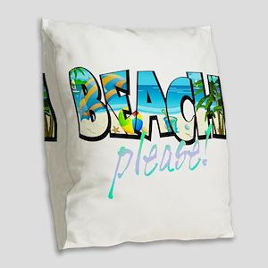 Kids Beach Please! Burlap Throw Pillow