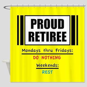 Proud Retiree Shower Curtain