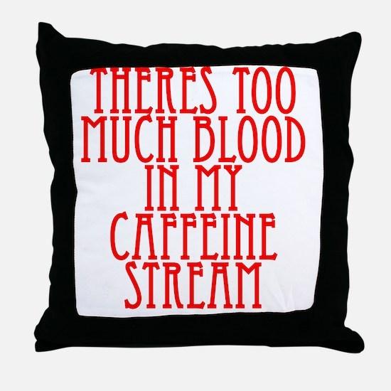 Unique Too much caffeine Throw Pillow