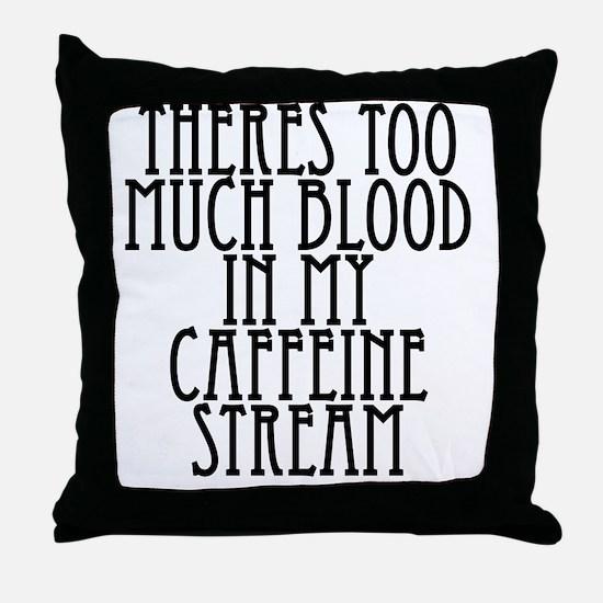 Cute Too much caffeine Throw Pillow