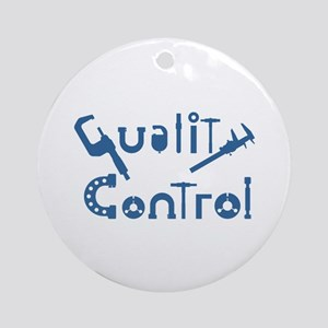 Quality Control Round Ornament