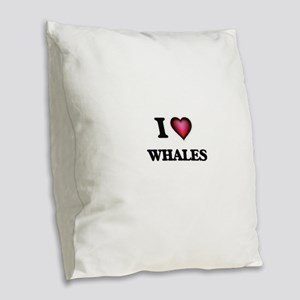 I Love Whales Burlap Throw Pillow