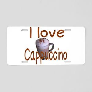 I love Cappuccino Aluminum License Plate