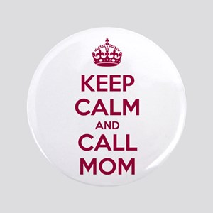 """Keep Calm and Call Mom 3.5"""" Button (100 pack)"""