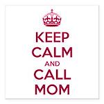 Keep Calm and Call Mom Square Car Magnet 3