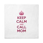 Keep Calm and Call Mom Queen Duvet