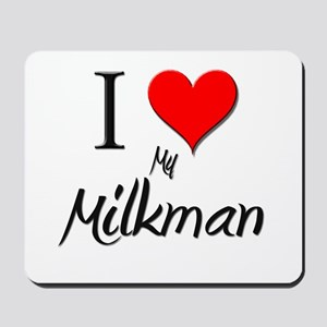 I Love My Milkman Mousepad