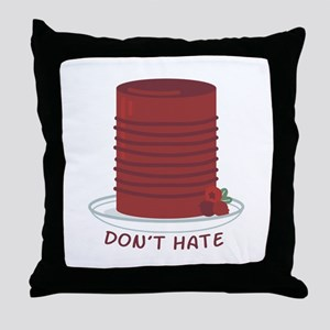 Dont Hate Cranberries Throw Pillow