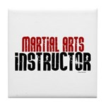 Martial Arts Instructor 2 Tile Coaster