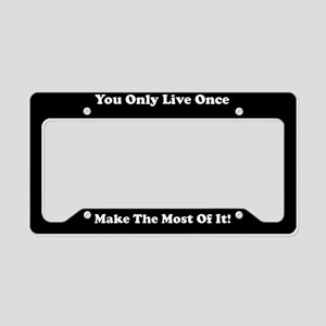 You Only Live Once Make The Most Of It License Pla