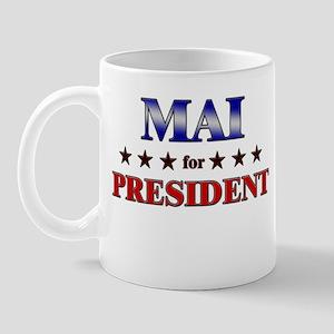 MAI for president Mug