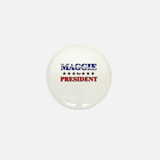 MAGGIE for president Mini Button