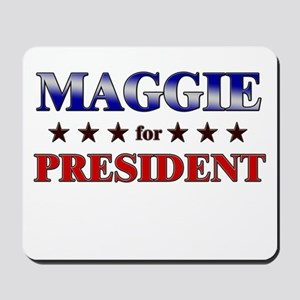 MAGGIE for president Mousepad