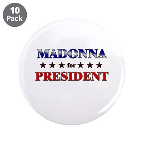 "MADONNA for president 3.5"" Button (10 pack)"