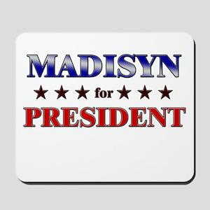 MADISYN for president Mousepad