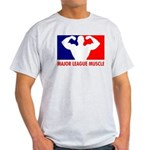 Major League Muscle T-Shirt