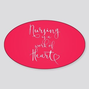 Nursing Is A Work Of Heart Sticker (Oval)