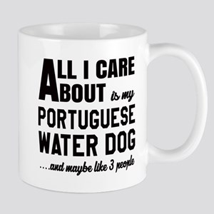 All I care about is my Portuguese Water Mug