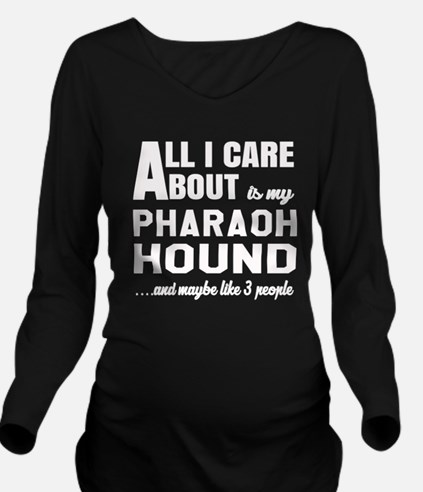 All I care about is Long Sleeve Maternity T-Shirt