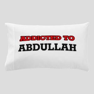 Addicted to Abdullah Pillow Case
