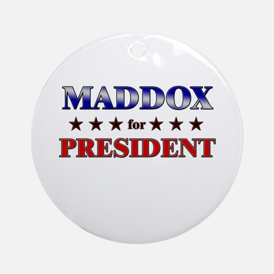 MADDOX for president Ornament (Round)